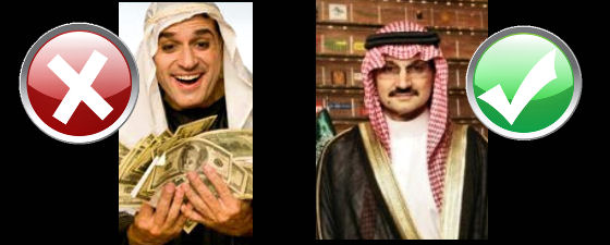 Left: Fake Arab. Right: Real Sheikh, very rich as well. Text book marketing mistakes sample